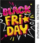 black friday comic speech...   Shutterstock .eps vector #667843396