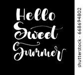 hello  sweet summer card. hand... | Shutterstock .eps vector #668694802