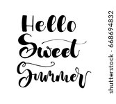hello  sweet summer card. hand... | Shutterstock .eps vector #668694832