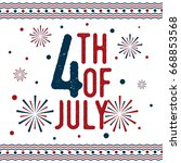 happy 4th of july  independence ... | Shutterstock .eps vector #668853568