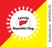 world hepatitis day background...   Shutterstock .eps vector #669402142