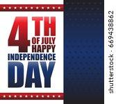 happy 4 th of july . happy... | Shutterstock .eps vector #669438862
