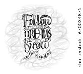 follow your dreams. they know... | Shutterstock .eps vector #670034875