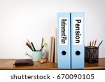 retirement plan and pension... | Shutterstock . vector #670090105