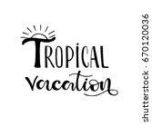 tropical vacation   summer... | Shutterstock .eps vector #670120036