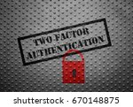 two factor authentication text... | Shutterstock . vector #670148875