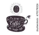 quote on coffee cup. hand drawn ... | Shutterstock . vector #670178326