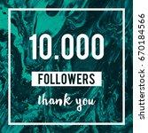 10000 followers thank you... | Shutterstock . vector #670184566