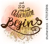 and so the adventure begins... | Shutterstock .eps vector #670192846