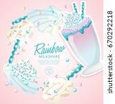 rainbow milkshake in cocktail... | Shutterstock .eps vector #670292218