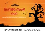 halloween night with tree scary ... | Shutterstock .eps vector #670334728