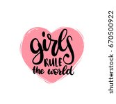girls rule the world hand... | Shutterstock .eps vector #670500922