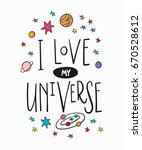 i love my universe love... | Shutterstock .eps vector #670528612
