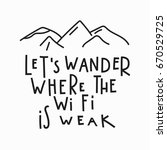 lets wander where the wi fi is... | Shutterstock .eps vector #670529725