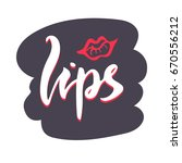lips lettering with kiss. hand... | Shutterstock .eps vector #670556212