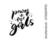 power to the girls. feminism... | Shutterstock .eps vector #670604992