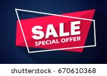 super sale and special offer.... | Shutterstock .eps vector #670610368