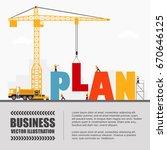 crane and plan building.... | Shutterstock .eps vector #670646125