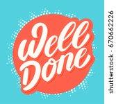 well done. vector lettering.   Shutterstock .eps vector #670662226