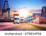 logistics import export... | Shutterstock . vector #670814956