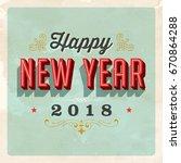 vintage vector 2018 happy new... | Shutterstock .eps vector #670864288