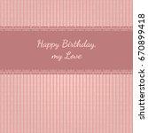 vintage happy birthday my love...   Shutterstock .eps vector #670899418