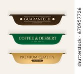 coffee premium label gold color ... | Shutterstock .eps vector #670957726