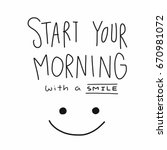 start your morning with a smile ... | Shutterstock .eps vector #670981072
