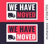 we have moved. badges with... | Shutterstock .eps vector #671067592