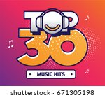 top 30 music hits sign symbol...   Shutterstock .eps vector #671305198