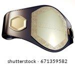 a championship belt made in 3d... | Shutterstock . vector #671359582