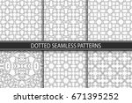 collection of seamless dotted... | Shutterstock .eps vector #671395252