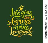 if life gives you lemons make... | Shutterstock .eps vector #671465422