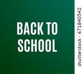 welcome back to school.... | Shutterstock .eps vector #671840542