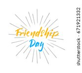friendship day lettering design.... | Shutterstock .eps vector #671921332
