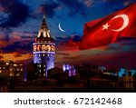 turkish flag illuminated galata ... | Shutterstock . vector #672142468