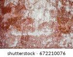 old wall grunge textures...   Shutterstock . vector #672210076