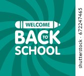 welcome back to school sign... | Shutterstock .eps vector #672247465
