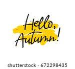 hello  autumn. vector... | Shutterstock .eps vector #672298435
