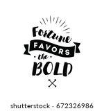 fortune favors the bold.... | Shutterstock .eps vector #672326986