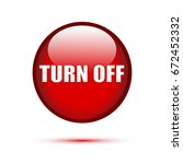 red glossy turn off button on... | Shutterstock .eps vector #672452332