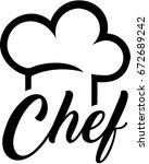 chef hat with chef word | Shutterstock .eps vector #672689242