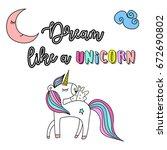 """dream like a unicorn"" rainbow...   Shutterstock .eps vector #672690802"
