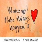 motivational message wake up... | Shutterstock . vector #673115962