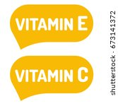 vitamin e and c. badge  logo ... | Shutterstock .eps vector #673141372