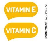 vitamin e and c. badge  logo ... | Shutterstock .eps vector #673141372
