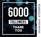 6000 followers thank you... | Shutterstock . vector #673268926