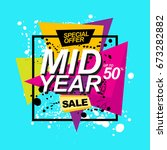 mid year sale . promotion... | Shutterstock .eps vector #673282882