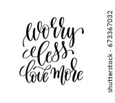 worry less love more black and... | Shutterstock .eps vector #673367032