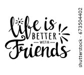 life is better with friends.... | Shutterstock .eps vector #673504402